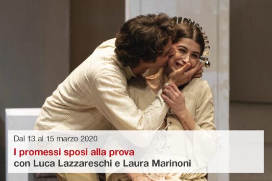Luca Lazzareschi e Laura Marinoni in I promessi sposi alla prova