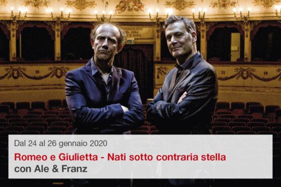 Ale & Franz in Romeo e Giulietta – Nati sotto contraria stella