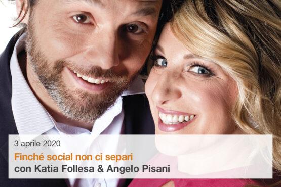 Katia Follesa & Angelo Pisani in Finché social non ci separi