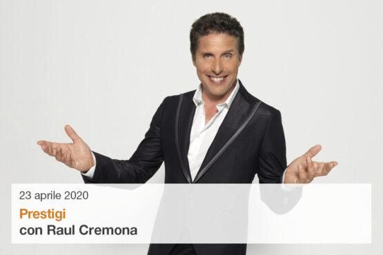 Raul Cremona in Prestigi